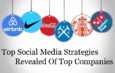 The top social media strategies revealed of top companies
